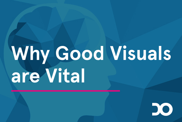 Why Good Visuals Are Vital
