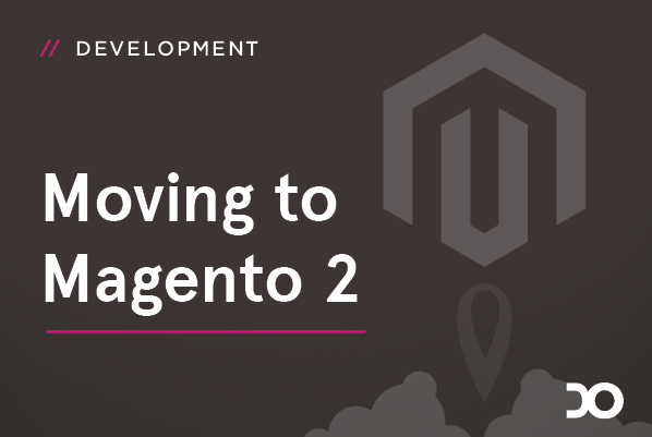 Moving to Magento 2
