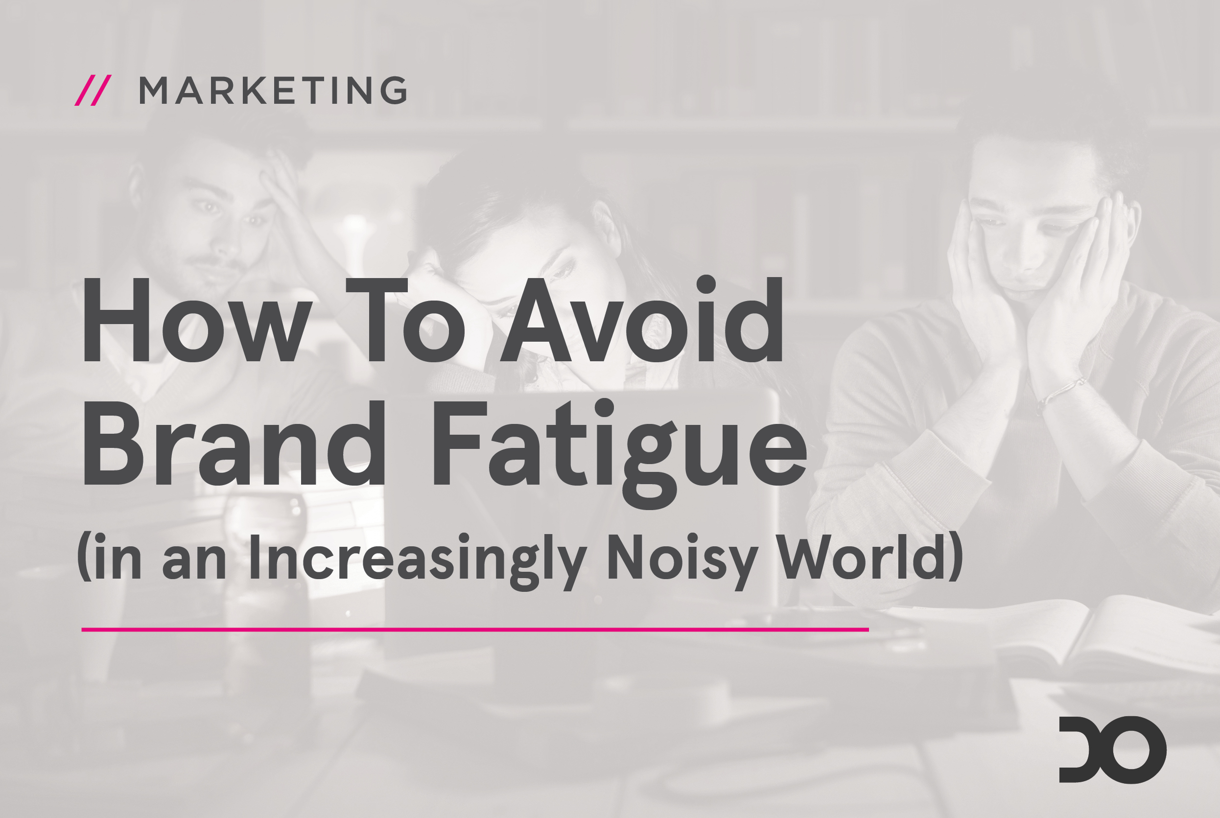 How to Avoid Brand Fatigue