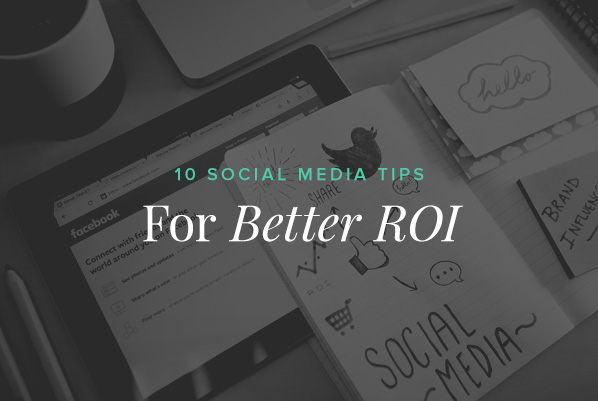 10 Social Media Tips for Better ROI in Ecommerce