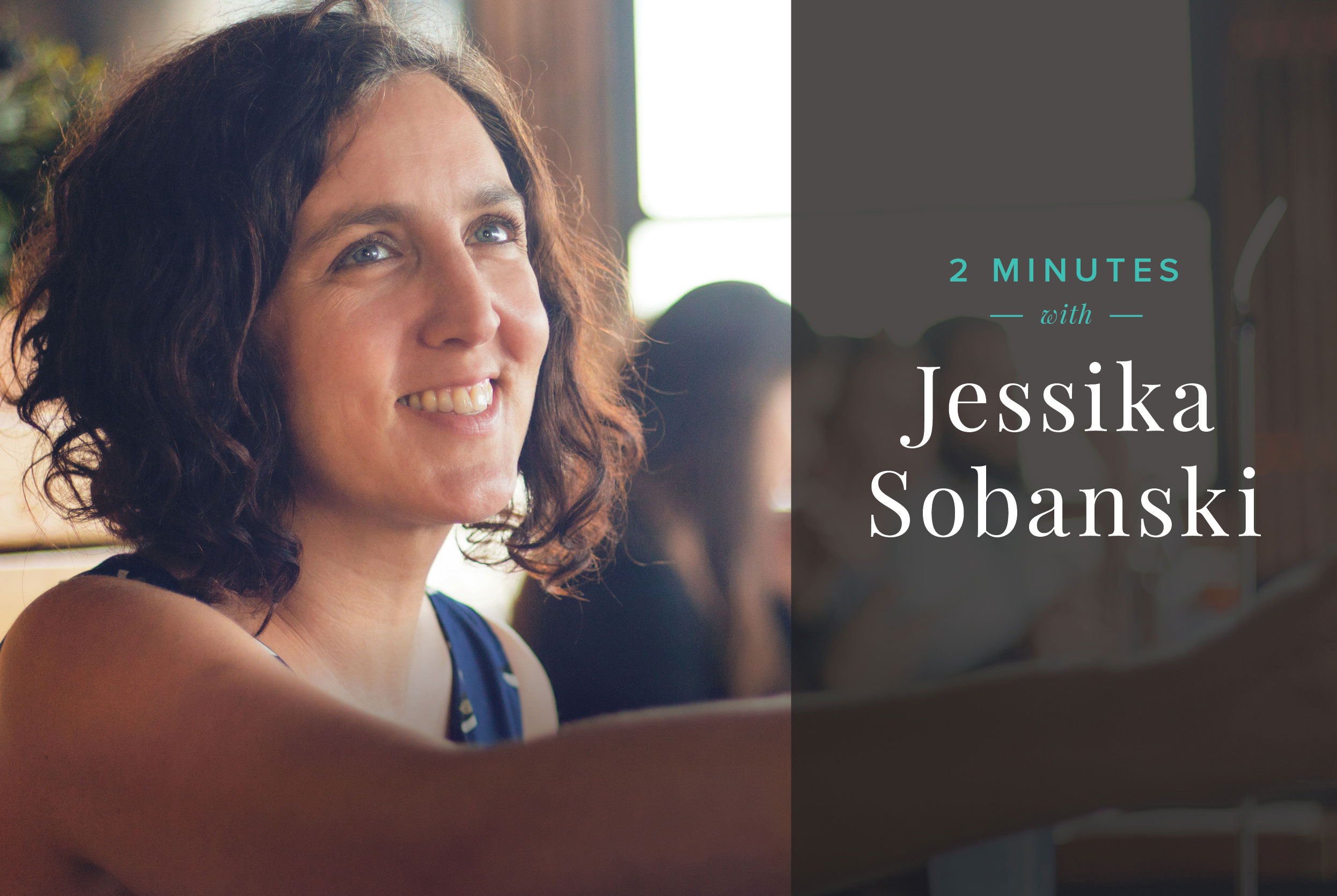 2 minutes with Jessika