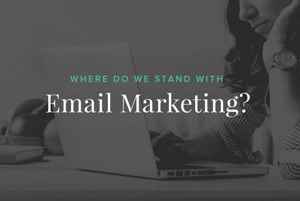 Where does Email Marketing Stand